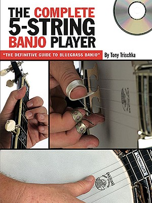 The Complete 5-String Banjo Player By Trischka, Tony