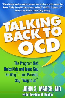 Talking Back to OCD By March, John S./ Benton, Christine M.